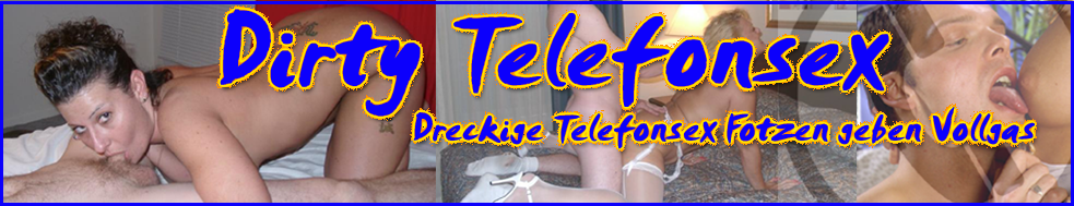 Telefonsex Dirty